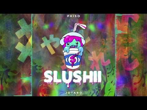 Phiso - Jotaro (Slushii Flip)