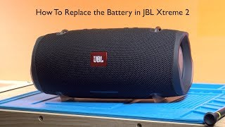 JBL Xtreme 2 Battery Replacement