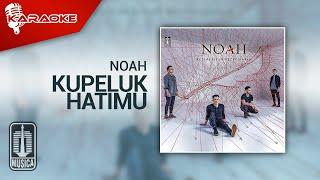 NOAH - Kupeluk Hatimu (Official Karaoke Video)