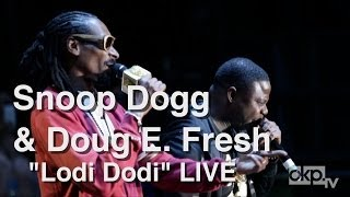 "Snoop Dogg & Doug E. Fresh ""Lodi Dodi"" LIVE"