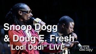 "Snoop Dogg & Doug E. Fresh ""Lodi Dodi"" LIVE"