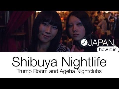 Japan, How it is - Shibuya Nightlife  - Trump Room and Ageha Nightclubs