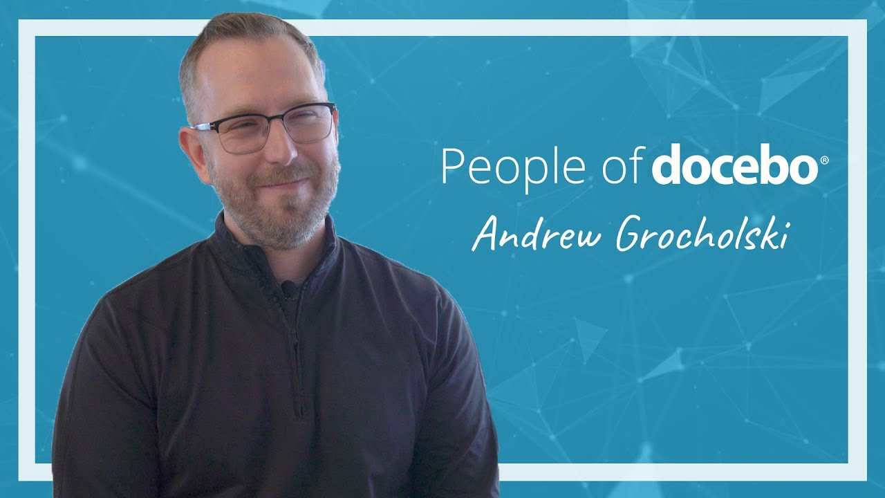 People of Docebo - Andrew Grocholski