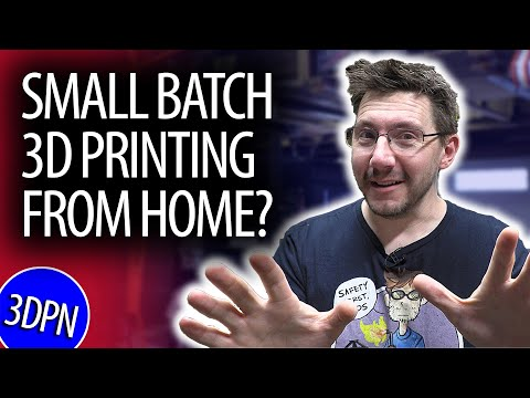 5 TIPS for Small Batch 3D Printing Manufacturing - AT HOME!