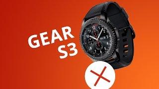 5 motivos para NÃO comprar o Samsung Gear S3