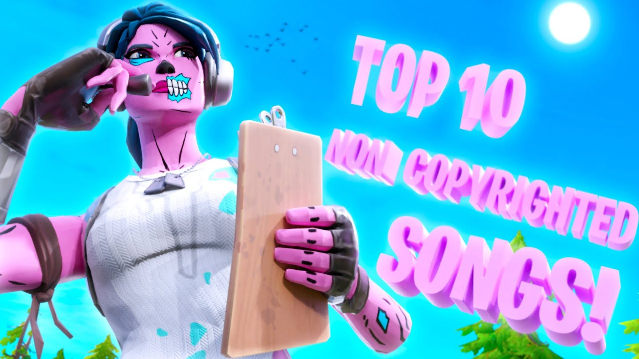 Top 10 BEST Non-Copyrighted Songs For Fortnite Montage/Videos!