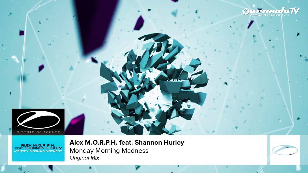 Alex M.O.R.P.H. feat. Shannon Hurley - Monday Morning Madness (Original Mix)