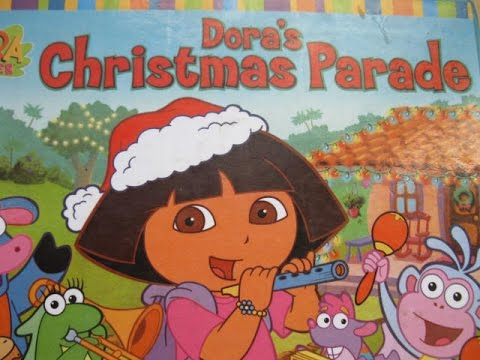 Dora The Explorer : Dora's Christmas Parade ! - Read Aloud ...