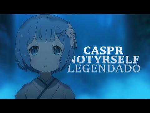Caspr - Notyrself (legendado)