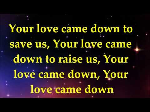 Love Came Down - James Fortune & FIYA - Lyrics