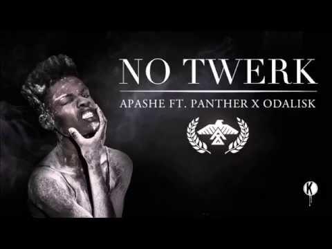 Apashe   No Twerk Ft Panther x Odalisk