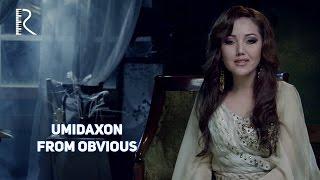 Умидахон | Umidaxon - From obvious