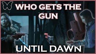 UNTIL DAWN - WHO GETS THE GUN // EMILY'S BITE