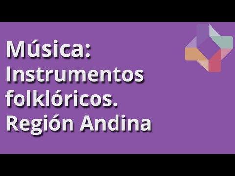 Instrumentos folklóricos: Región Andina - Música - Educatina