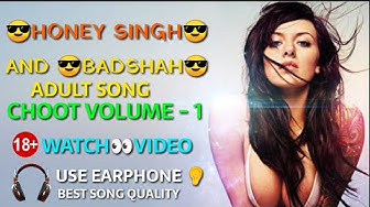 Choot Vol 1 Full HD Lyrical Video Song Exclusively Feat Honey Singh And Badshah 18+