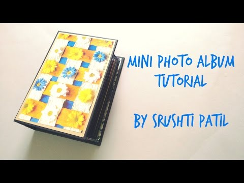 Mini Photo Album- Tutorial Part 1 | by Srushti Patil