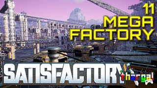 Satisfactory Let's Play - #11 Mega Factory