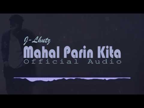 J-Lhutz - Mahal Parin Kita (Official Audio)