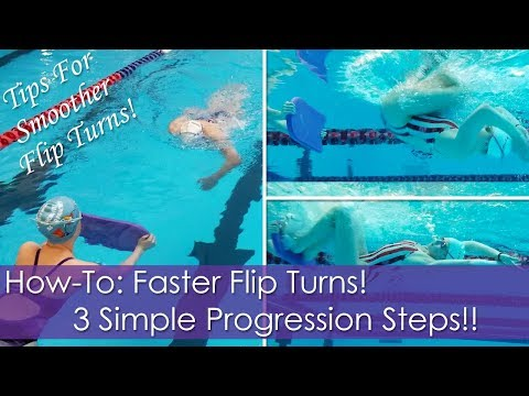 How-To Faster Flip Turns! 3 Simple Progression Steps!! + Tips For Smoother Flip Turns!!