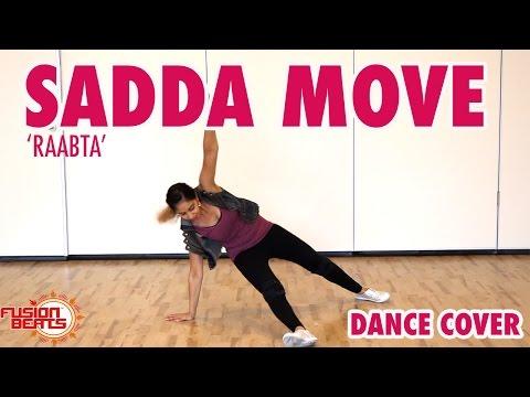 Sadda Move (Raabta) | Bollywood Dance Cover | | Sushant Rajput, Kriti Sanon | Pritam | Raftaar