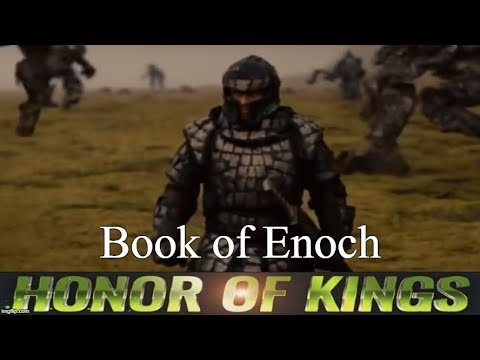 The End From The Beginning - Book of Enoch - Honor of Kings - Episode 1