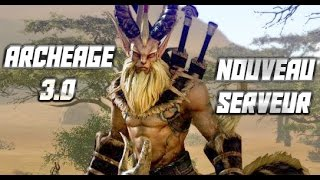 archeage 3 0 revelation nouveau serveur pas pay to win petit briefing fr
