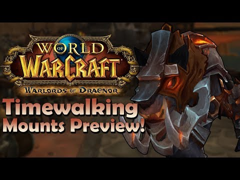 Warlords of Draenor Timewalking Mounts Preview In Game  Battle for Azeroth