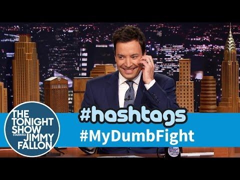Hashtags: #MyDumbFight