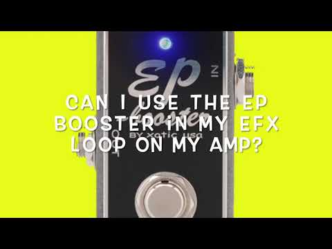 Xotic Effects EP Booster - Top 5 Questions