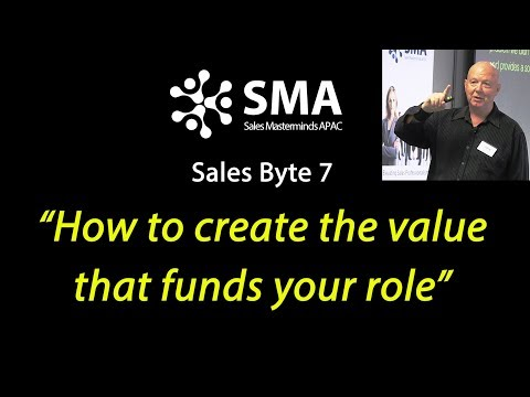 """""""How to create the value that funds your role"""" Sales Byte 7 - John Smibert"""