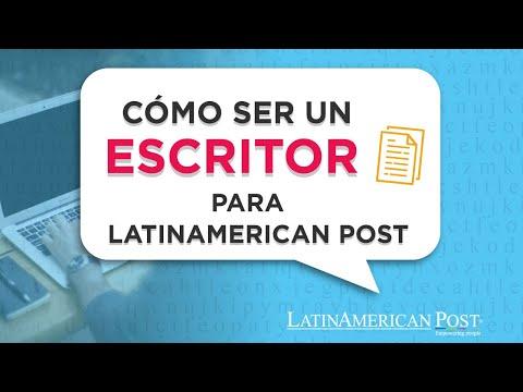 ¿Cómo ser un escritor para LatinAmerican Post?