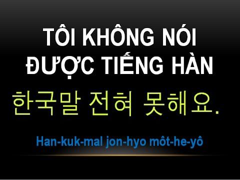 Học tiếng Hàn #11 Tôi không thể nói tiếng Hàn