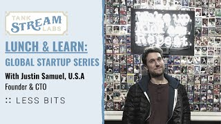 Lunch and Learn: Global Startup Series   Justin Samuels, Seattle, USA