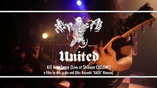 UNITED  / Kill your sense (Live at Shibuya CYCLONE)