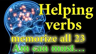 Verbs am is are was were - and other auxiliary verbs - memorize helping verbs
