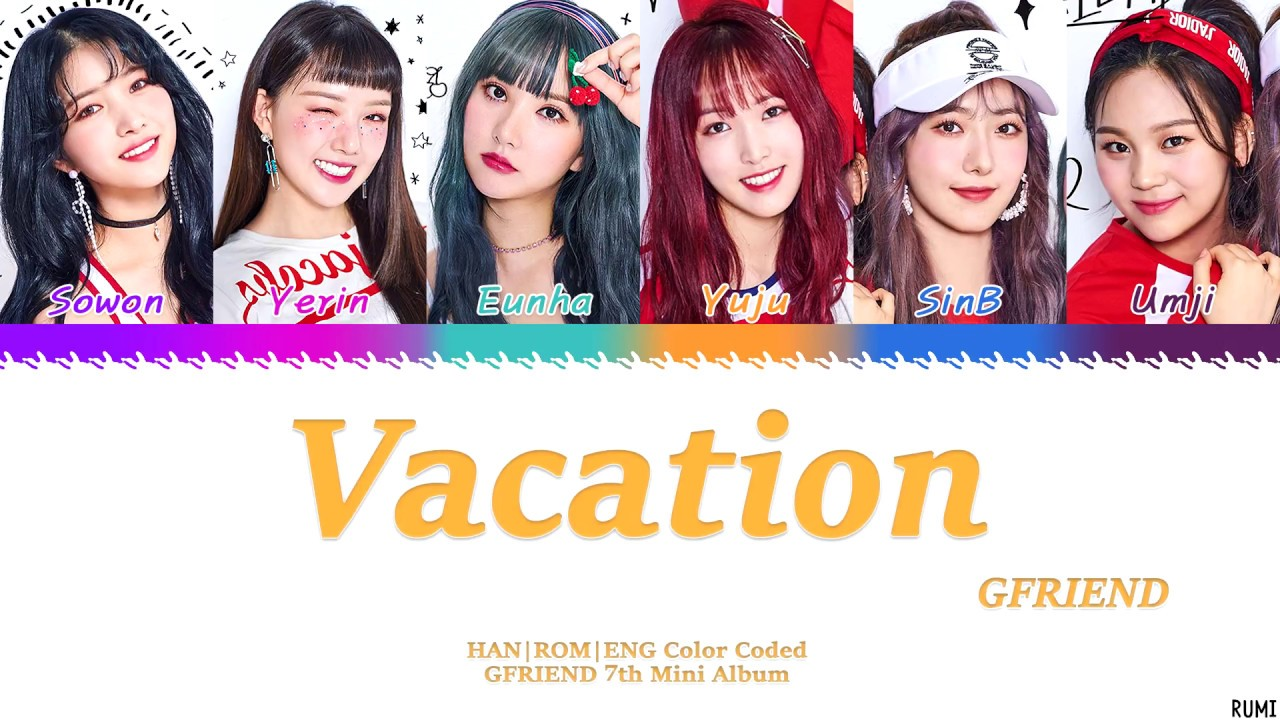 GFRIEND (여자친구) - 'Vacation' (방학) Lyrics Color Coded [HAN ...