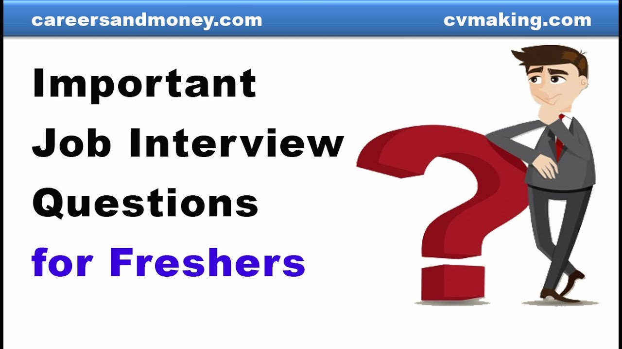 Important Job Interview Questions for Fresh Graduates