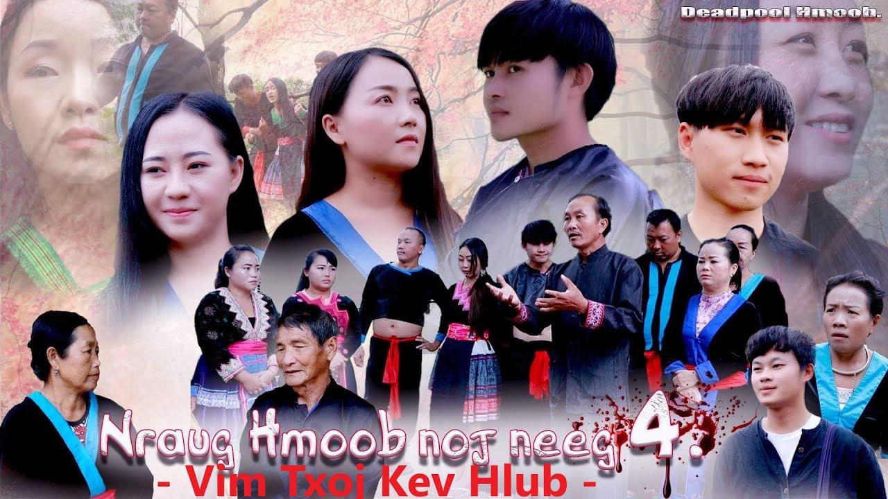 Nraug Hmoob Noj Neeg - Vim Txoj Kev Hlub ( Hmong New Movie 2020 ) Part 04