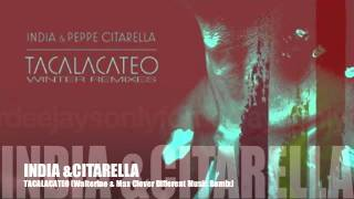 INDIA & PEPPE CITARELLA - TACALACATEO (Walterino & Max Clever Different Music Remix)