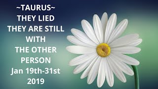 ~TAURUS~😱THEY LIED ABOUT THERE EX😱Jan 19th-31st 2019