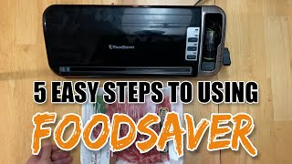 5 easy steps using FoodSaver FM2000 Vacuum Sealer