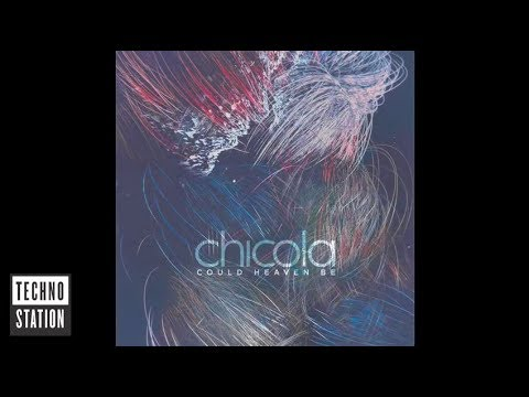 Chicola - Could Heaven Be (Continuous Mix)