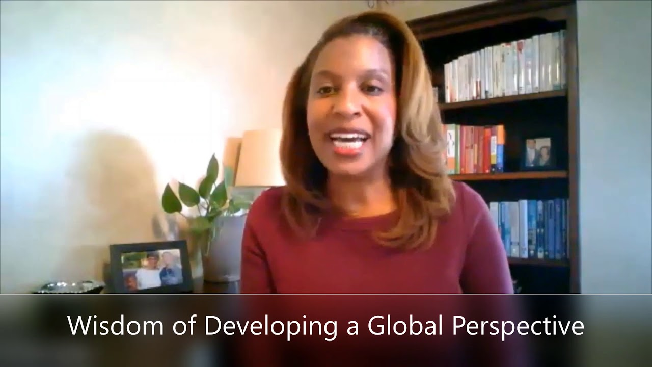 The wisdom of developing a global perspective (3 of 3)