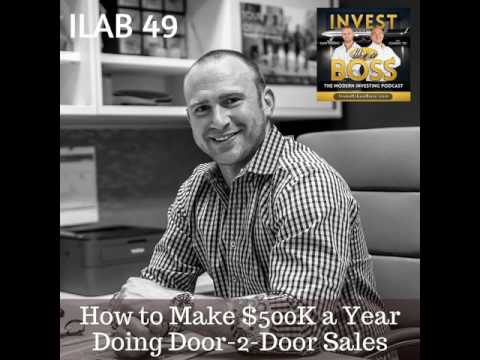 49: How to Make $500K a Year Doing Door-2-Door Sales