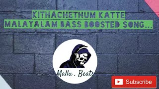 Kithachethum katte    Bass Boosted    Ever green Malayalam soothing song...