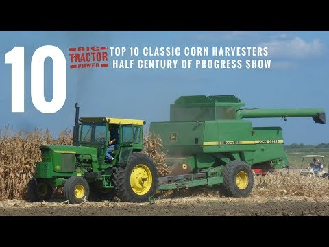 Top 10 Corn Harvesters of the Half Century of Progress Show