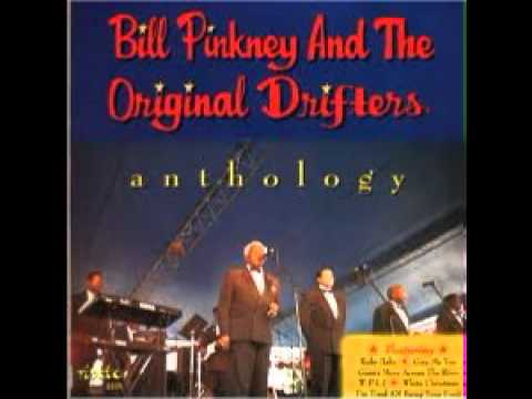 Bill Pinkney & Original Drifters - I'm Tired