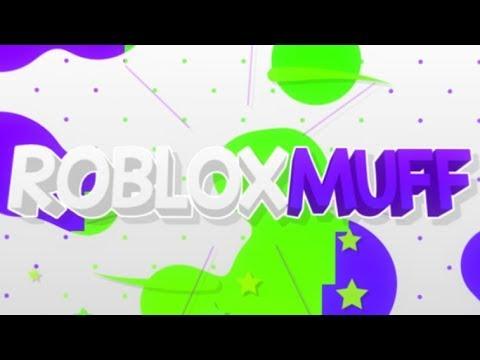 BRAND NEW ROBLOXMuff INTRO!