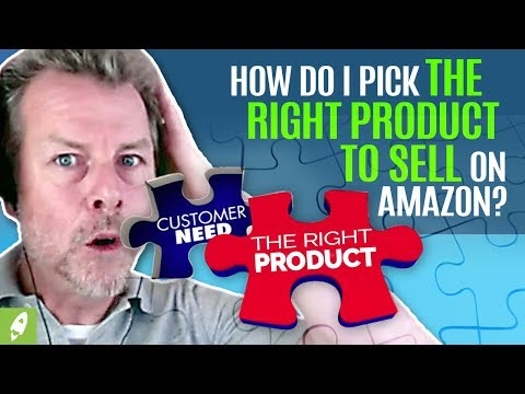 HOW DO I PICK THE RIGHT PRODUCT TO SELL ON AMAZON