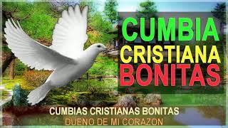 MIX CUMBIAS CRISTIANAS BONITAS Y ALEGRES 2017 - 2018